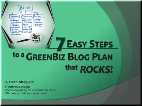 7 Steps to a Green  Business Blog that Rocks! by Faith Attaguile, green copywriter for your sustainable business