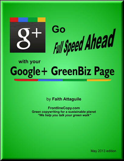 Build your Green Business with a Google+ Business Page by Faith Attaguile, green copywriter for a sustainable planet