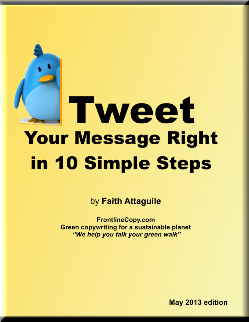 Broadcast Your Green Business Message on Twitter by Faith Attaguile green copywriter for your eco business